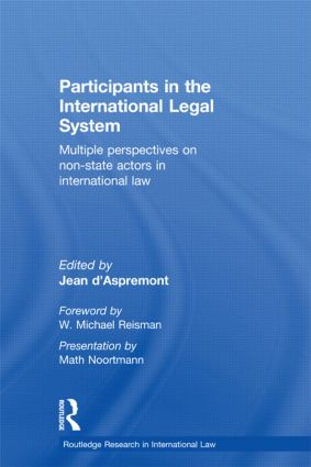Participants in the International Legal System: Multiple Perspectives on Non-State Actors in International Law (Hardback) book cover