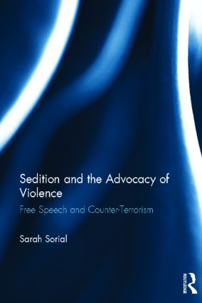Sedition and the Advocacy of Violence: Free Speech and Counter-Terrorism, 1st Edition (Hardback) book cover
