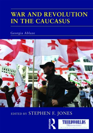 War and Revolution in the Caucasus: Georgia Ablaze book cover