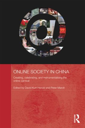 Online Society in China: Creating, celebrating, and instrumentalising the online carnival (Hardback) book cover