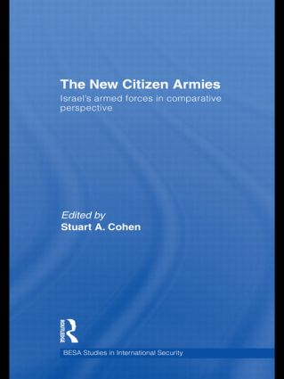 The New Citizen Armies: Israel's Armed Forces in Comparative Perspective book cover