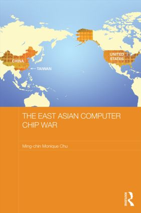 The East Asian Computer Chip War (Hardback) book cover