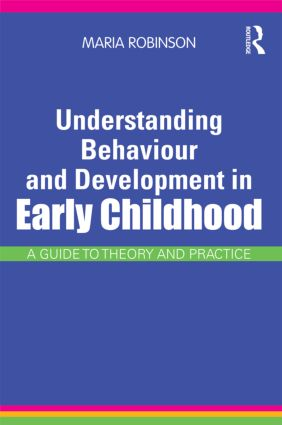 Understanding Behaviour and Development in Early Childhood: A Guide to Theory and Practice (Paperback) book cover
