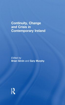 Continuity, Change and Crisis in Contemporary Ireland (Hardback) book cover