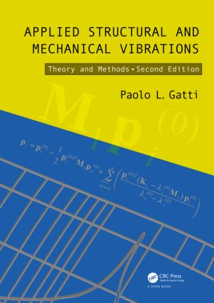 Applied Structural and Mechanical Vibrations: Theory and Methods, Second Edition, 2nd Edition (Hardback) book cover