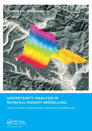 Uncertainty Analysis in Rainfall-Runoff Modelling - Application of Machine Learning Techniques: UNESCO-IHE PhD Thesis, 1st Edition (Paperback) book cover