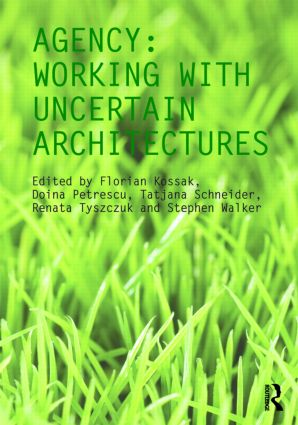 Agency: Working With Uncertain Architectures, 1st Edition (Paperback) book cover