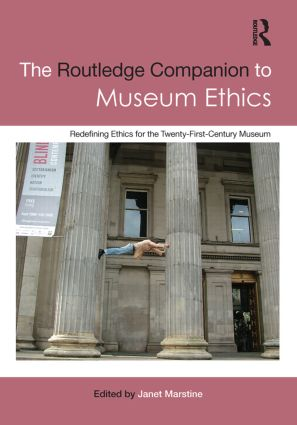 The Routledge Companion to Museum Ethics: Redefining Ethics for the Twenty-First Century Museum book cover
