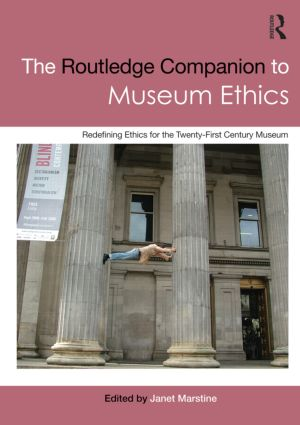 The Routledge Companion to Museum Ethics: Redefining Ethics for the Twenty-First Century Museum (Paperback) book cover