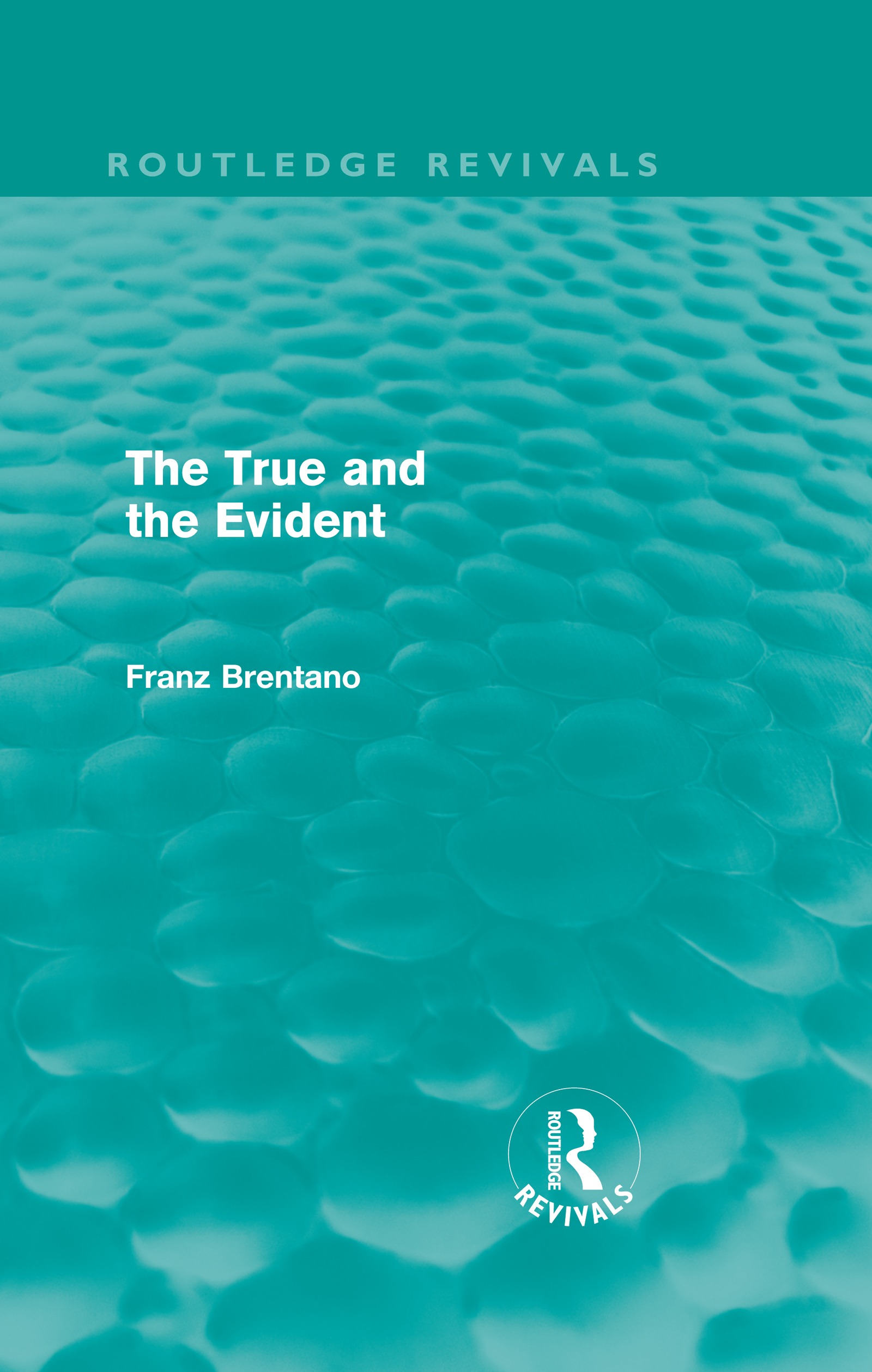 The True and the Evident (Routledge Revivals)