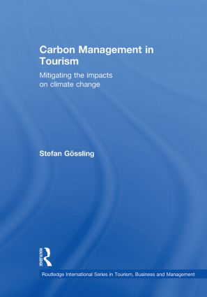 Carbon Management in Tourism: Mitigating the Impacts on Climate Change book cover