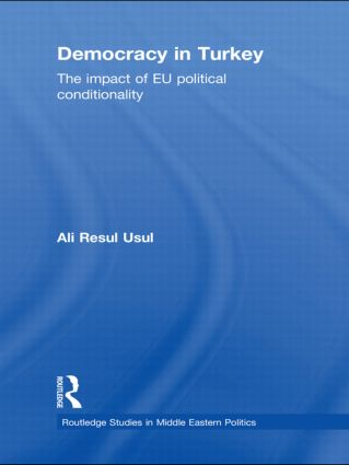 Democracy in Turkey: The Impact of EU Political Conditionality (Hardback) book cover