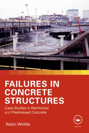 Failures in Concrete Structures: Case Studies in Reinforced and Prestressed Concrete (Hardback) book cover