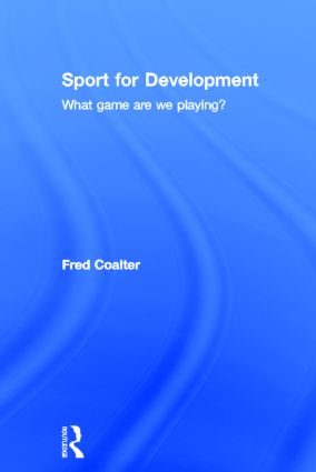 Sport for Development: What game are we playing? book cover