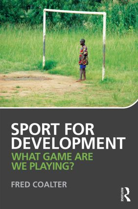 Sport for Development: What game are we playing?, 1st Edition (Paperback) book cover