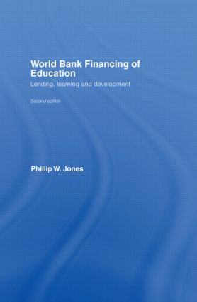 World Bank Financing of Education: Lending, Learning and Development, 2nd Edition (Paperback) book cover