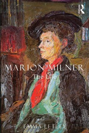 Marion Milner: The Life: 1st Edition (Paperback) book cover