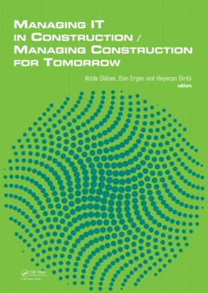 Managing IT in Construction/Managing Construction for Tomorrow: 1st Edition (Hardback) book cover