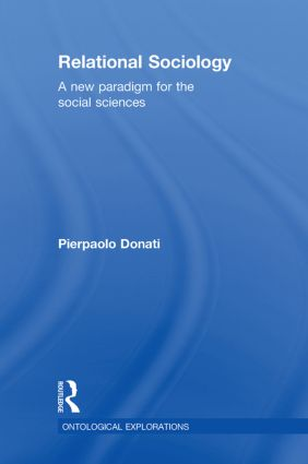 Relational Sociology: A New Paradigm for the Social Sciences book cover