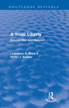 A Truer Liberty (Routledge Revivals): Simone Weil and Marxism (Paperback) book cover