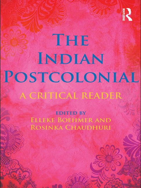 The Indian Postcolonial: A Critical Reader book cover