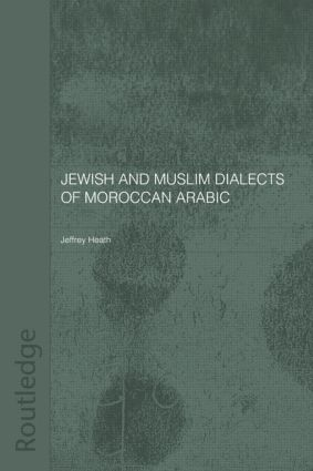 Jewish and Muslim Dialects of Moroccan Arabic: 1st Edition (e-Book) book cover