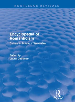 Encyclopedia of Romanticism (Routledge Revivals): Culture in Britain, 1780s-1830s, 1st Edition (e-Book) book cover