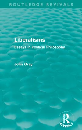 Liberalisms (Routledge Revivals): Essays in Political Philosophy, 1st Edition (Paperback) book cover