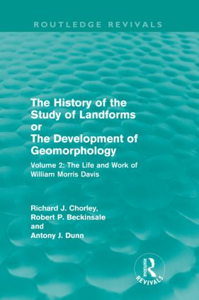 The History of the Study of Landforms Volume 2 (Routledge Revivals)