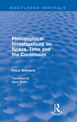 Philosophical Investigations on Time, Space and the Continuum (Routledge Revivals): 1st Edition (Paperback) book cover