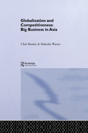 Globalization and Competitiveness: Big Business in Asia (Paperback) book cover
