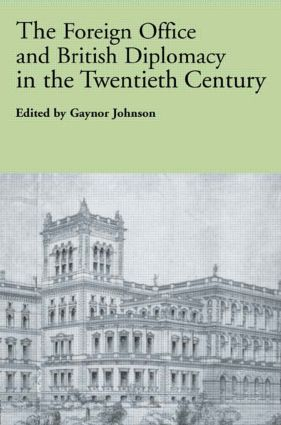The Foreign Office and British Diplomacy in the Twentieth Century: 1st Edition (e-Book) book cover