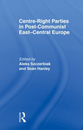 Centre-Right Parties in Post-Communist East-Central Europe: 1st Edition (Paperback) book cover