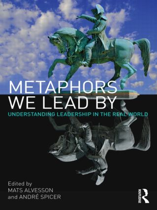 Metaphors We Lead By: Understanding Leadership in the Real World (Paperback) book cover