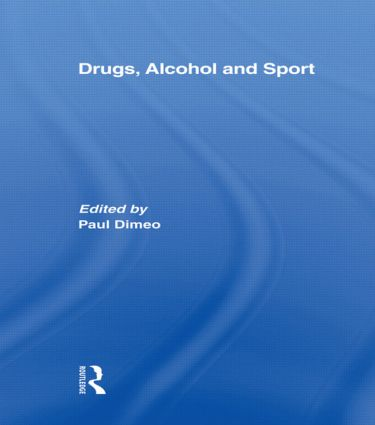 Drugs, Alcohol and Sport: A Critical History book cover