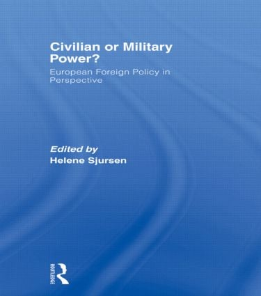 Civilian or Military Power?: European Foreign Policy in Perspective (Paperback) book cover