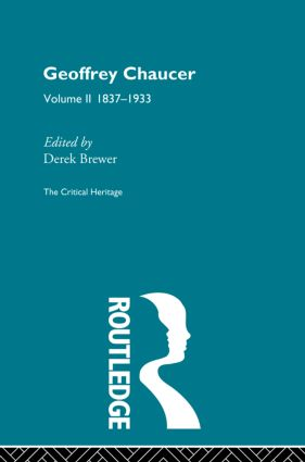 Geoffrey Chaucer: The Critical Heritage Volume 2 1837-1933, 1st Edition (Paperback) book cover