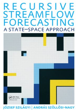 Recursive Streamflow Forecasting: A State Space Approach, 1st Edition (Paperback) book cover