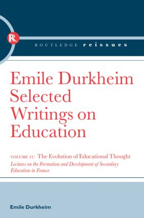 The Evolution of Educational Thought: Lectures on the formation and development of secondary education in France, 1st Edition (Paperback) book cover