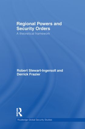 Regional Powers and Security Orders: A Theoretical Framework (Hardback) book cover