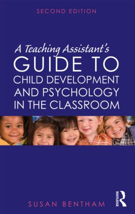 A Teaching Assistant's Guide to Child Development and Psychology in the Classroom: Second edition, 2nd Edition (Paperback) book cover