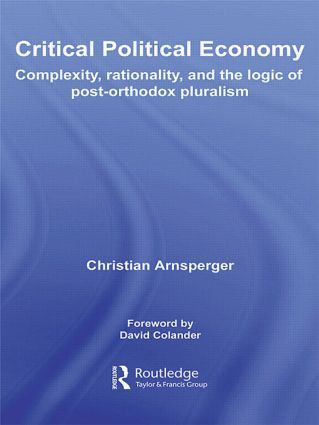 Critical Political Economy: Complexity, Rationality, and the Logic of Post-Orthodox Pluralism (Paperback) book cover