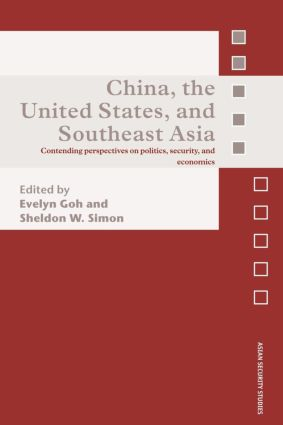 China, the United States, and South-East Asia: Contending Perspectives on Politics, Security, and Economics book cover