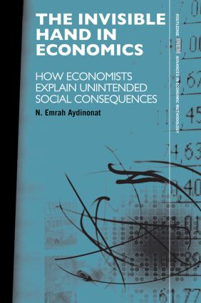 The Invisible Hand in Economics: How Economists Explain Unintended Social Consequences book cover