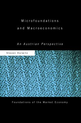 Microfoundations and Macroeconomics: An Austrian Perspective (Paperback) book cover