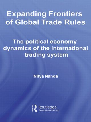 Expanding Frontiers of Global Trade Rules: The Political Economy Dynamics of the International Trading System book cover