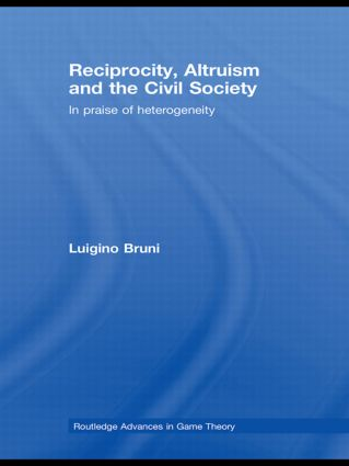 Reciprocity, Altruism and the Civil Society: In praise of heterogeneity (Paperback) book cover