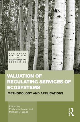 Valuation of Regulating Services of Ecosystems: Methodology and Applications, 1st Edition (Hardback) book cover