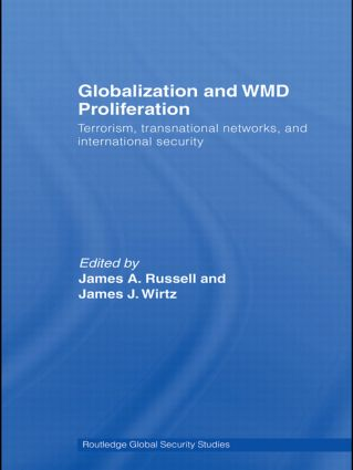 Globalization and WMD Proliferation: Terrorism, Transnational Networks and International Security, 1st Edition (Paperback) book cover