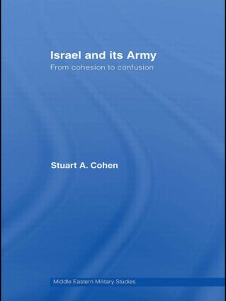 Israel and its Army: From Cohesion to Confusion (Paperback) book cover